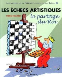 """Livre """"Les échecs artistiques : le partage du Roi"""" de Fabrice Touvron"""