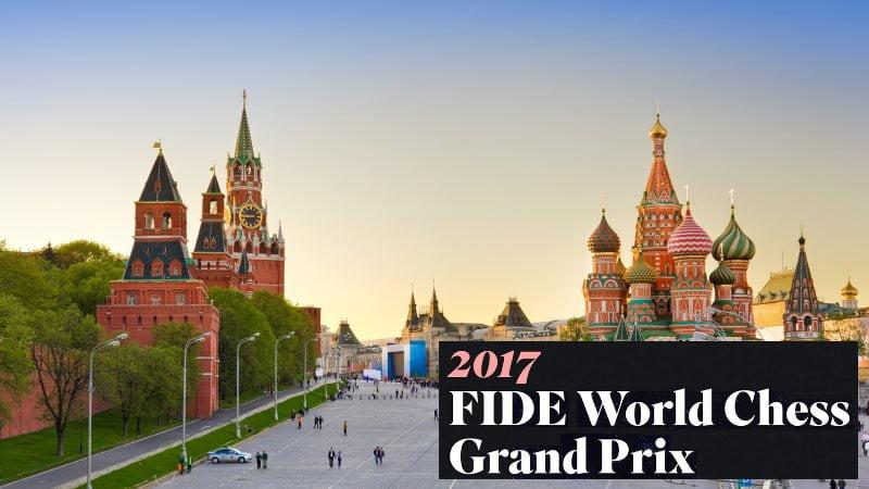 FIDE Grand Prix 2017 Moscou